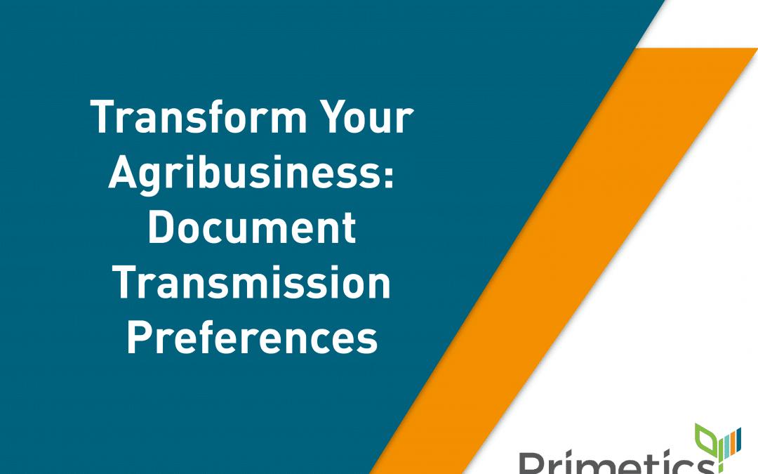 Transform your Agribusiness: Document Transmission Preferences